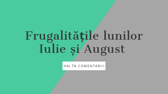 Frugalitățile-lunilor-Iulie-și-August_frugalitate