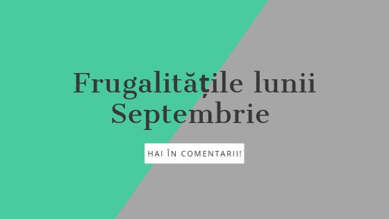 Frugalitățile-lunii-Septembrie-sau-cum-am-apelat-la-fondul-de-urgență_frugalitatile-lunii